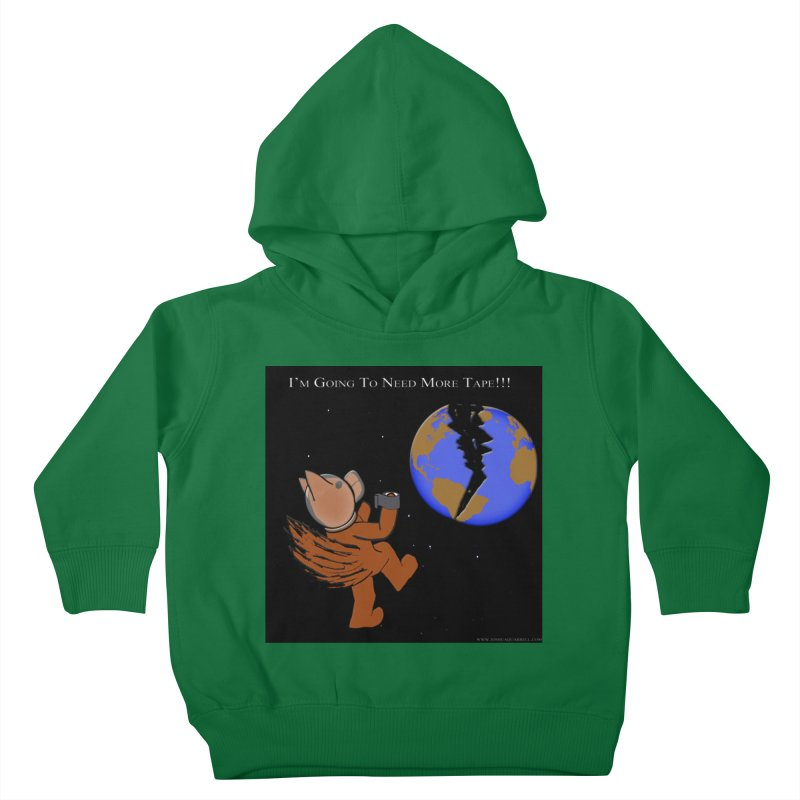 I'm Going To Need More Tape!!! Kids Toddler Pullover Hoody by Every Drop's An Idea's Artist Shop