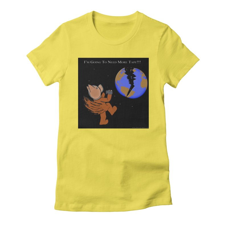 I'm Going To Need More Tape!!! Women's T-Shirt by Every Drop's An Idea's Artist Shop