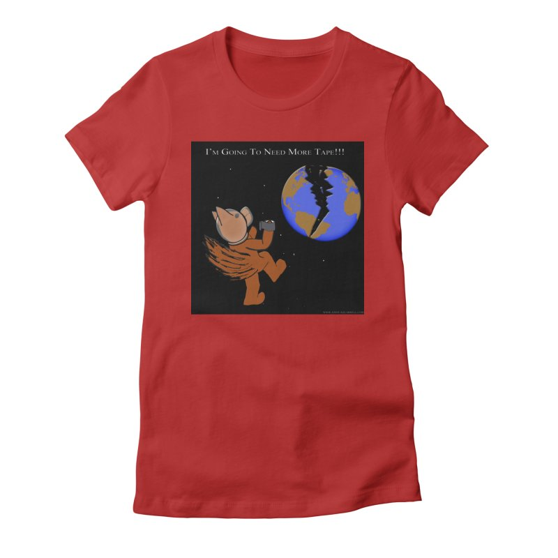 I'm Going To Need More Tape!!! Women's Fitted T-Shirt by Every Drop's An Idea's Artist Shop