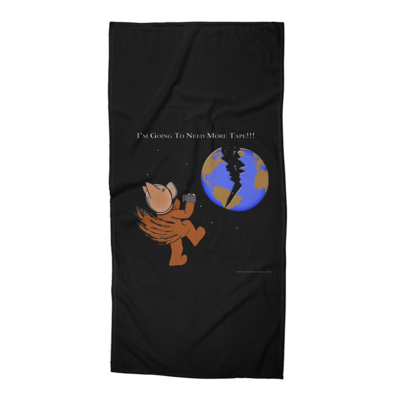 I'm Going To Need More Tape!!! Accessories Beach Towel by Every Drop's An Idea's Artist Shop