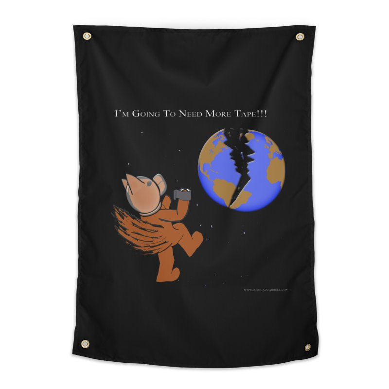 I'm Going To Need More Tape!!! Home and Office Tapestry by Every Drop's An Idea's Artist Shop