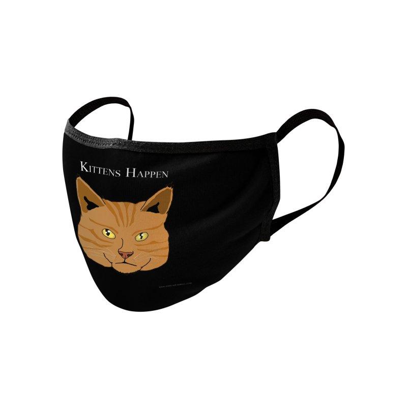 Kittens Happen Accessories Face Mask by Every Drop's An Idea's Artist Shop