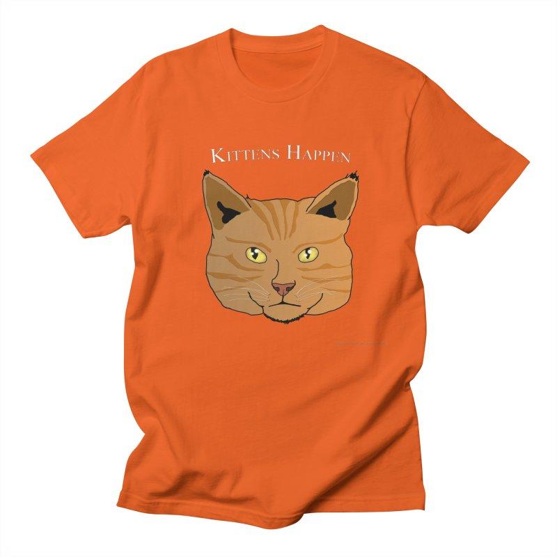 Kittens Happen All Genders T-Shirt by Every Drop's An Idea's Artist Shop