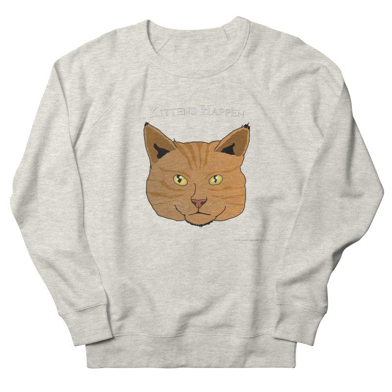 Kittens Happen Women's Sweatshirt by Every Drop's An Idea's Artist Shop