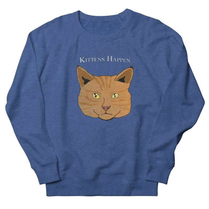 Kittens Happen All Genders Sweatshirt by Every Drop's An Idea's Artist Shop