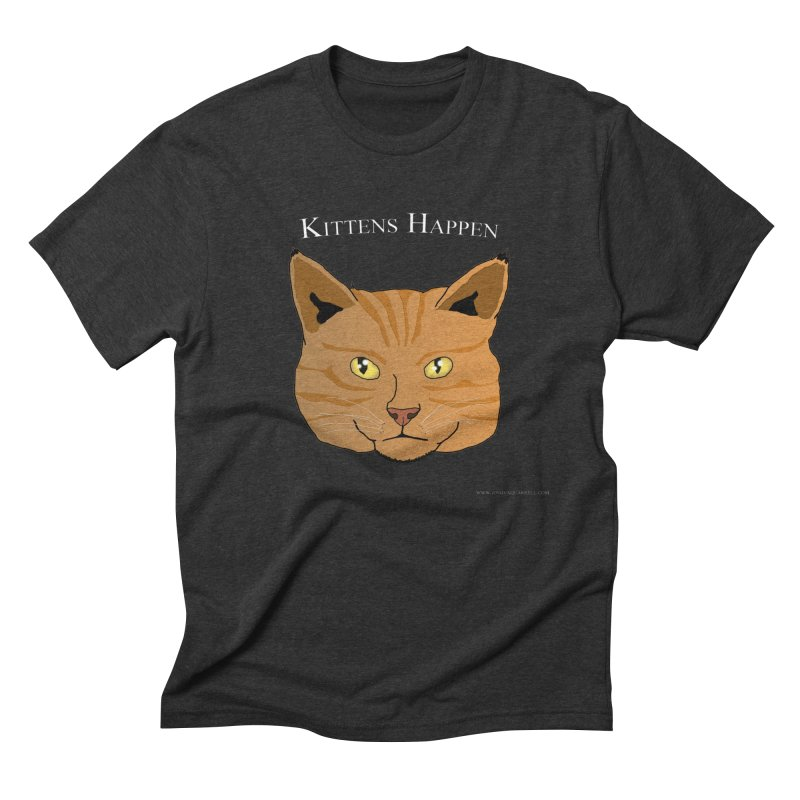 Kittens Happen Men's Triblend T-Shirt by Every Drop's An Idea's Artist Shop