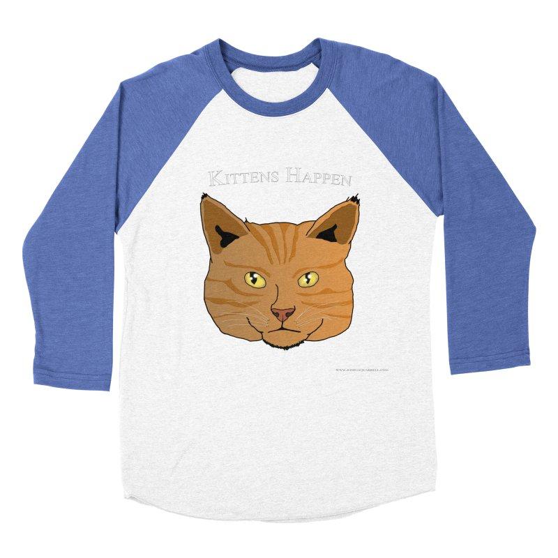 Kittens Happen Women's Baseball Triblend T-Shirt by Every Drop's An Idea's Artist Shop