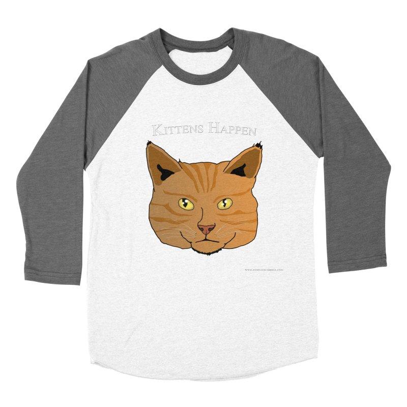 Kittens Happen Women's Longsleeve T-Shirt by Every Drop's An Idea's Artist Shop