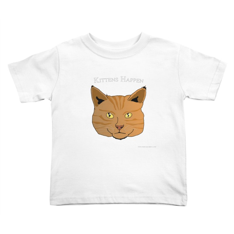 Kittens Happen Kids Toddler T-Shirt by Every Drop's An Idea's Artist Shop