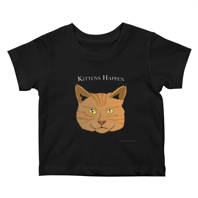 Kittens Happen Kids Baby T-Shirt by Every Drop's An Idea's Artist Shop