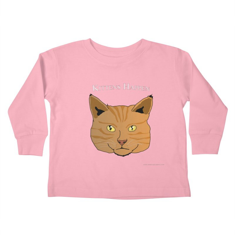 Kittens Happen Kids Toddler Longsleeve T-Shirt by Every Drop's An Idea's Artist Shop