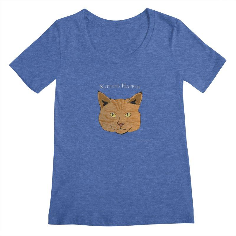 Kittens Happen Women's Regular Scoop Neck by Every Drop's An Idea's Artist Shop