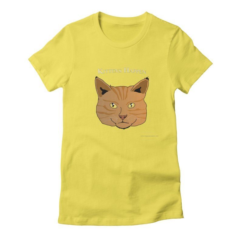 Kittens Happen Women's T-Shirt by Every Drop's An Idea's Artist Shop