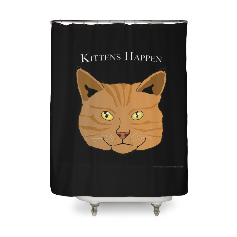 Kittens Happen Home Shower Curtain by Every Drop's An Idea's Artist Shop