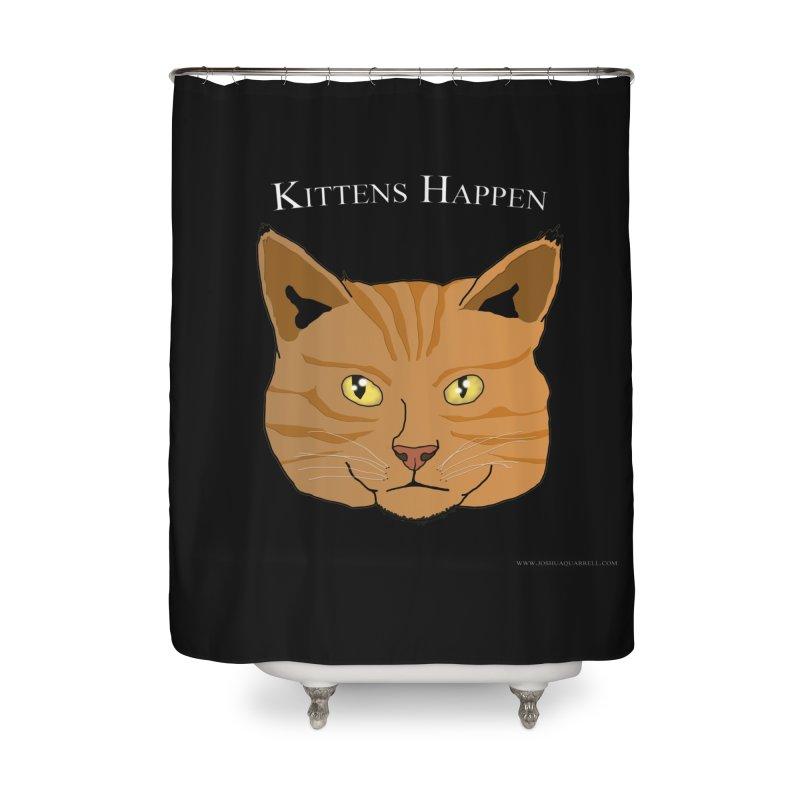 Kittens Happen Home Shower Curtain by Every Drop's An Idea's Artist Shop