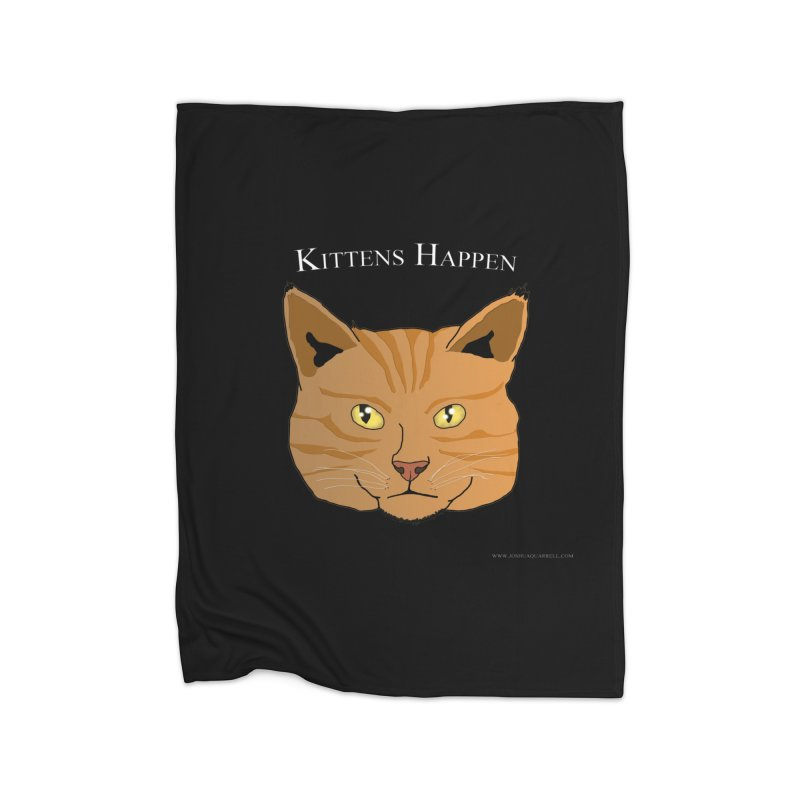 Kittens Happen Home Blanket by Every Drop's An Idea's Artist Shop