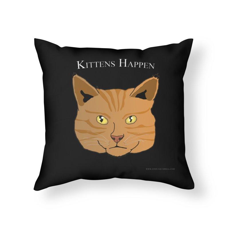 Kittens Happen Home Throw Pillow by Every Drop's An Idea's Artist Shop