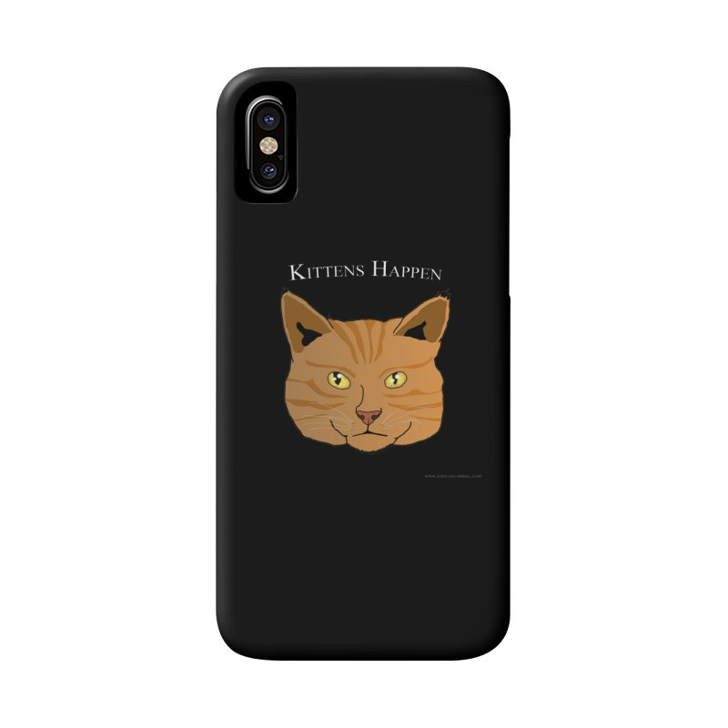 Kittens Happen Accessories Phone Case by Every Drop's An Idea's Artist Shop