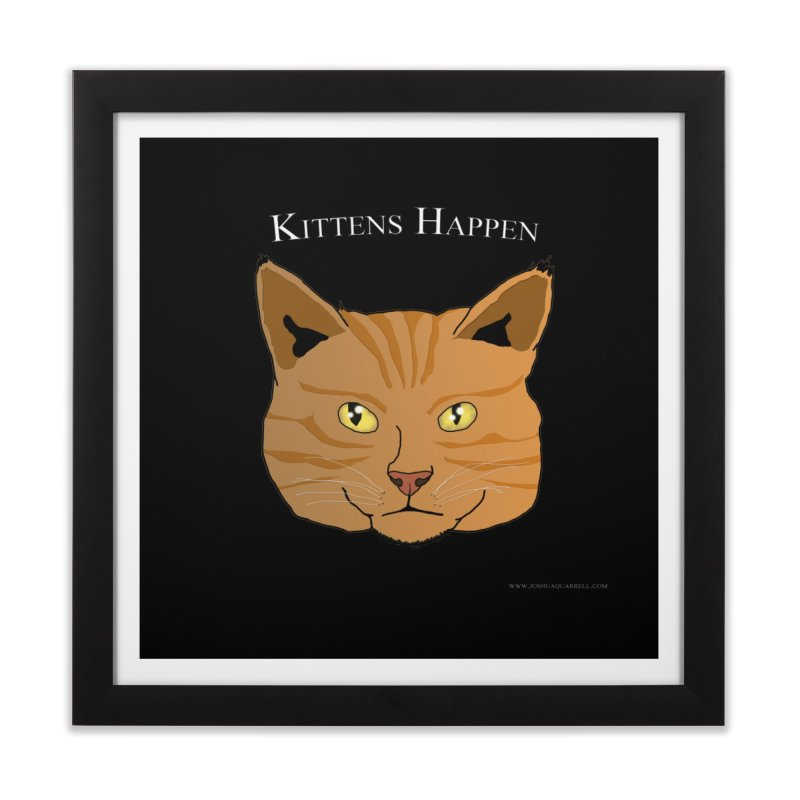 Kittens Happen Home Framed Fine Art Print by Every Drop's An Idea's Artist Shop