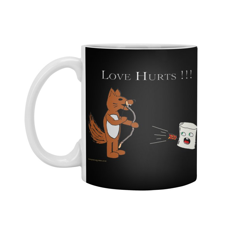 Love Hurts!!! Accessories Mug by Every Drop's An Idea's Artist Shop