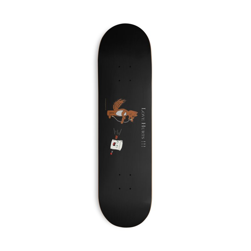 Love Hurts!!! Accessories Deck Only Skateboard by Every Drop's An Idea's Artist Shop