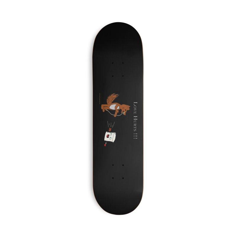 Love Hurts!!! Accessories Skateboard by Every Drop's An Idea's Artist Shop