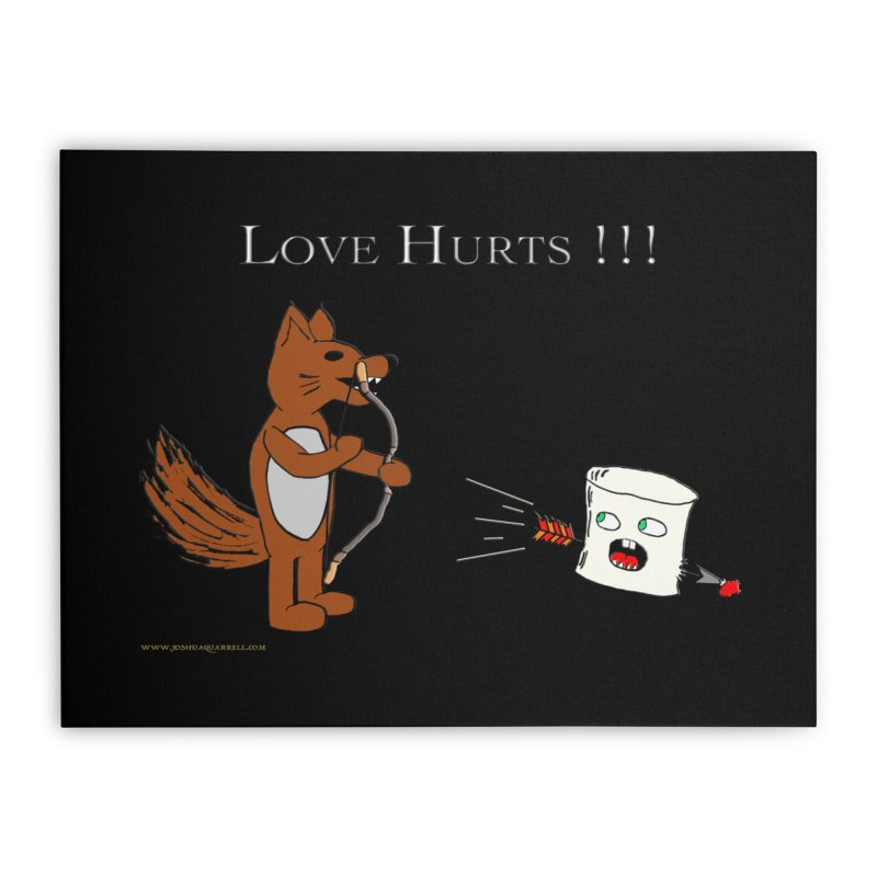 Love Hurts!!! Home Stretched Canvas by Every Drop's An Idea's Artist Shop