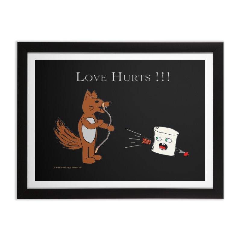 Love Hurts!!! Home Framed Fine Art Print by Every Drop's An Idea's Artist Shop