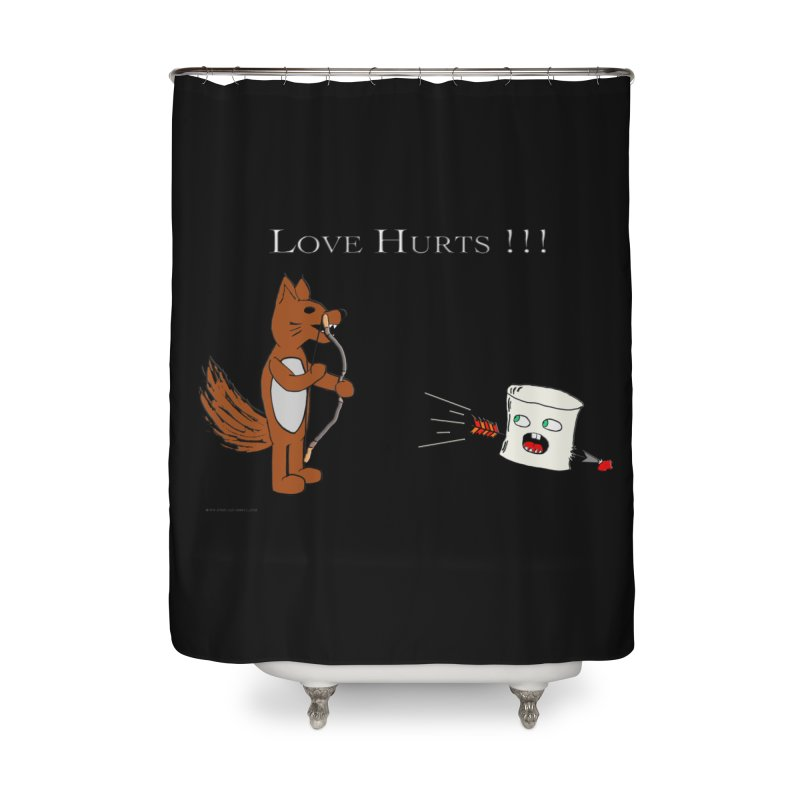 Love Hurts!!! Home Shower Curtain by Every Drop's An Idea's Artist Shop