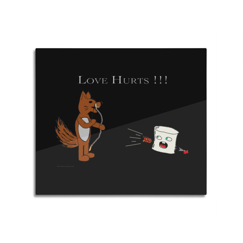 Love Hurts!!! Home Mounted Aluminum Print by Every Drop's An Idea's Artist Shop