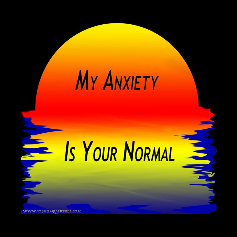 My Anxiety Is Your Normal Accessories Sticker by Every Drop's An Idea's Artist Shop
