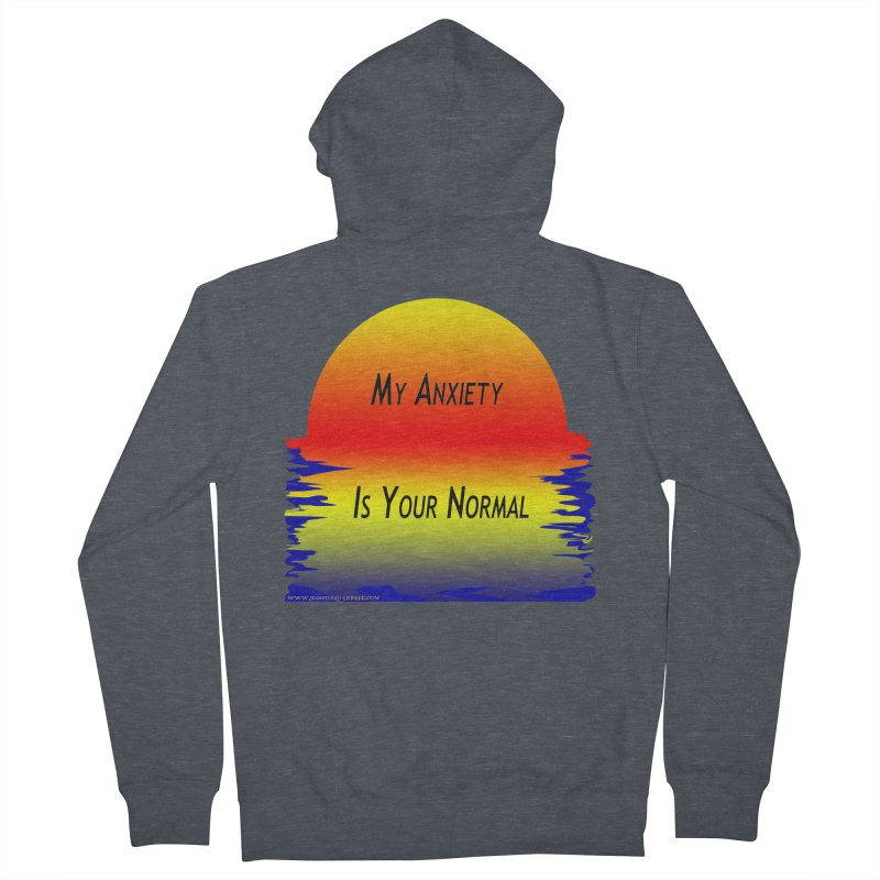 My Anxiety Is Your Normal Men's Zip-Up Hoody by Every Drop's An Idea's Artist Shop
