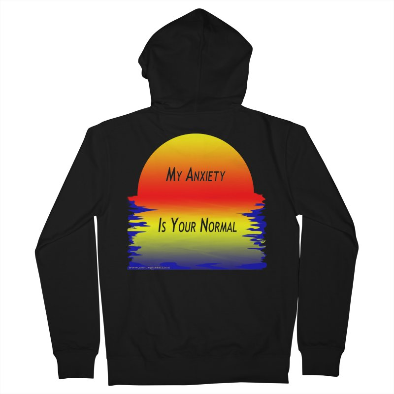 My Anxiety Is Your Normal Men's French Terry Zip-Up Hoody by Every Drop's An Idea's Artist Shop
