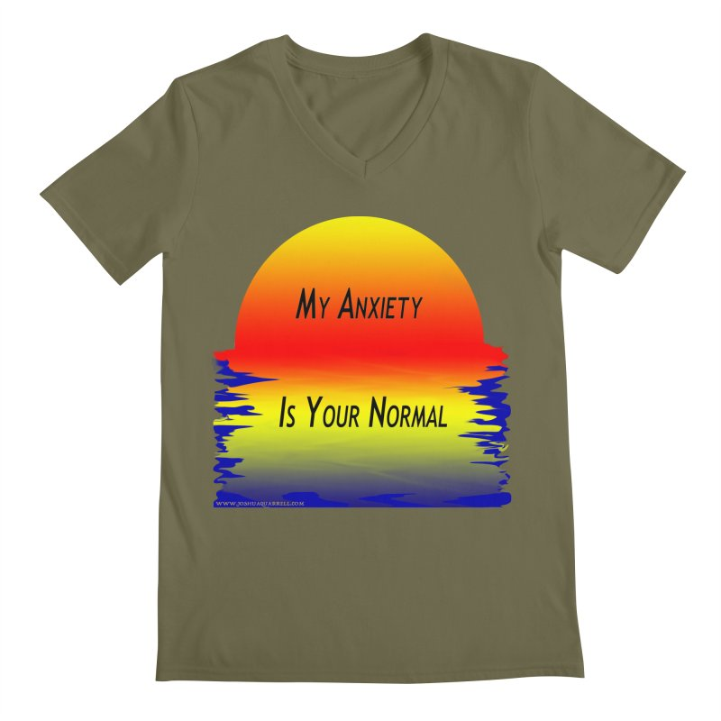 My Anxiety Is Your Normal Men's V-Neck by Every Drop's An Idea's Artist Shop