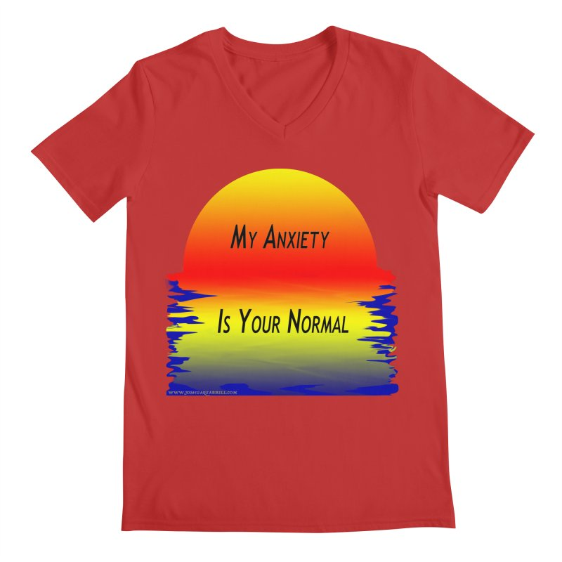 My Anxiety Is Your Normal Men's Regular V-Neck by Every Drop's An Idea's Artist Shop