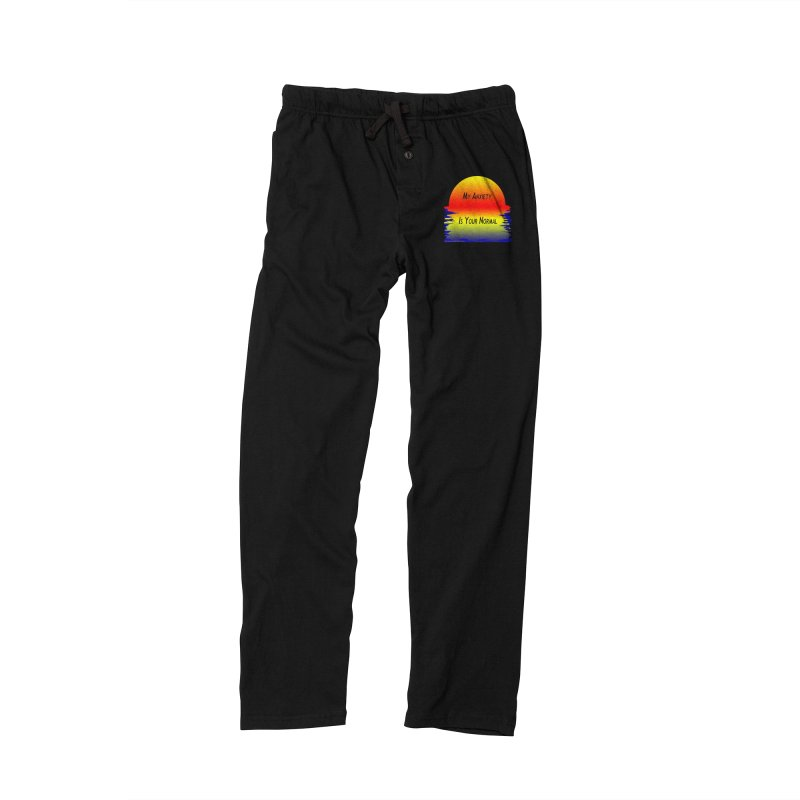 My Anxiety Is Your Normal Men's Lounge Pants by Every Drop's An Idea's Artist Shop