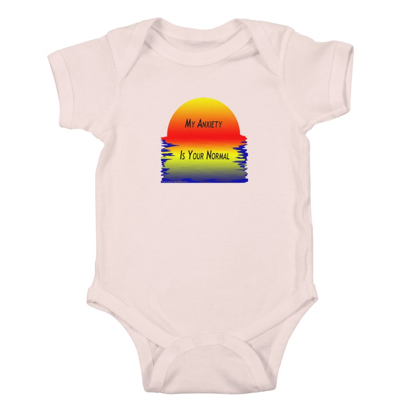 My Anxiety Is Your Normal Kids Baby Bodysuit by Every Drop's An Idea's Artist Shop
