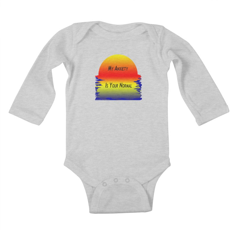 My Anxiety Is Your Normal Kids Baby Longsleeve Bodysuit by Every Drop's An Idea's Artist Shop
