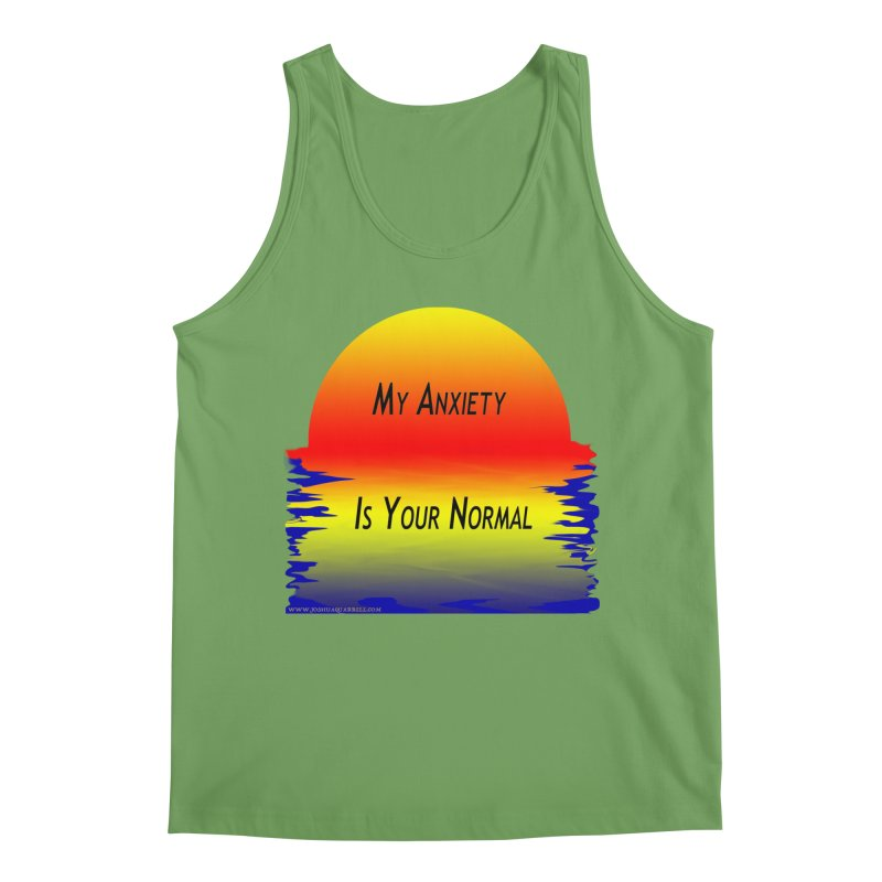 My Anxiety Is Your Normal Men's Tank by Every Drop's An Idea's Artist Shop