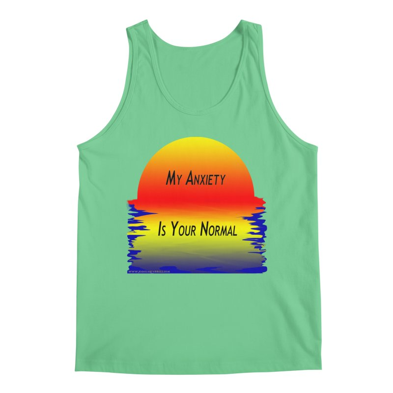 My Anxiety Is Your Normal Men's Regular Tank by Every Drop's An Idea's Artist Shop
