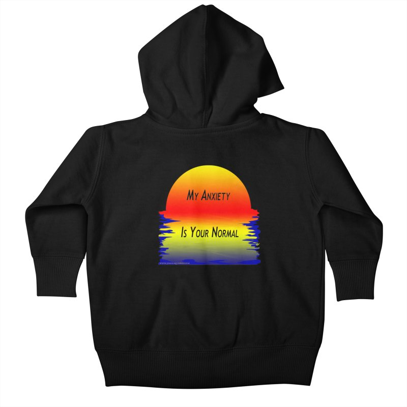 My Anxiety Is Your Normal Kids Baby Zip-Up Hoody by Every Drop's An Idea's Artist Shop