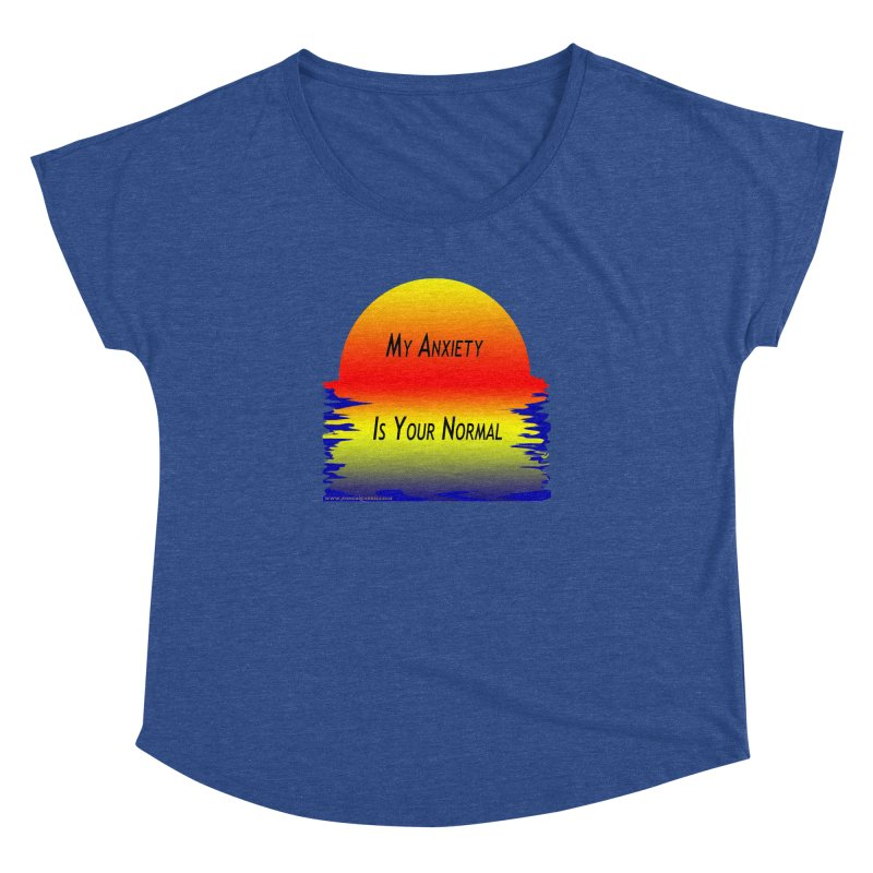 My Anxiety Is Your Normal Women's Dolman by Every Drop's An Idea's Artist Shop