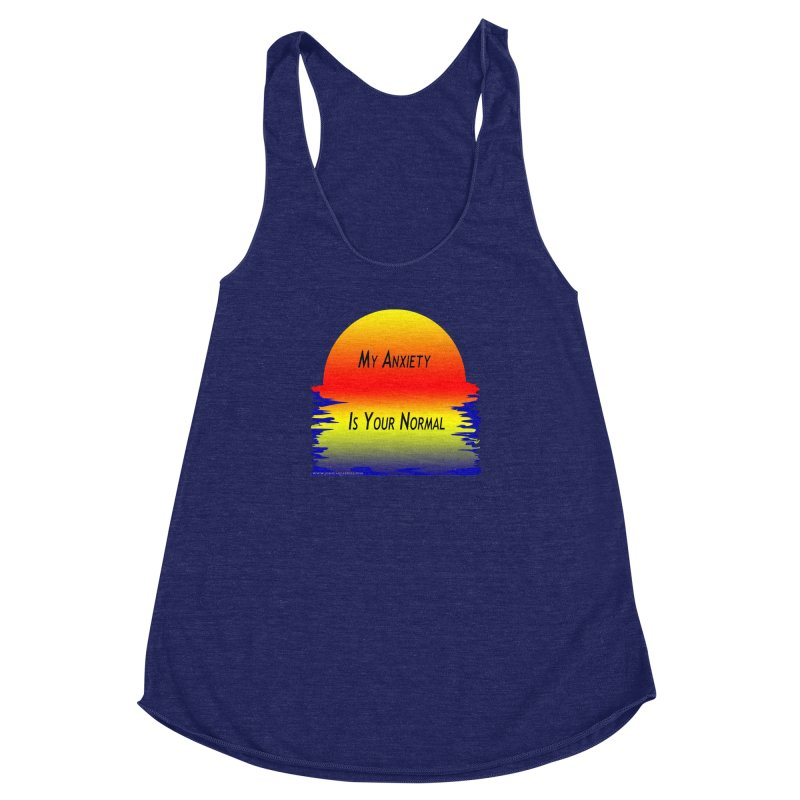 My Anxiety Is Your Normal Women's Racerback Triblend Tank by Every Drop's An Idea's Artist Shop