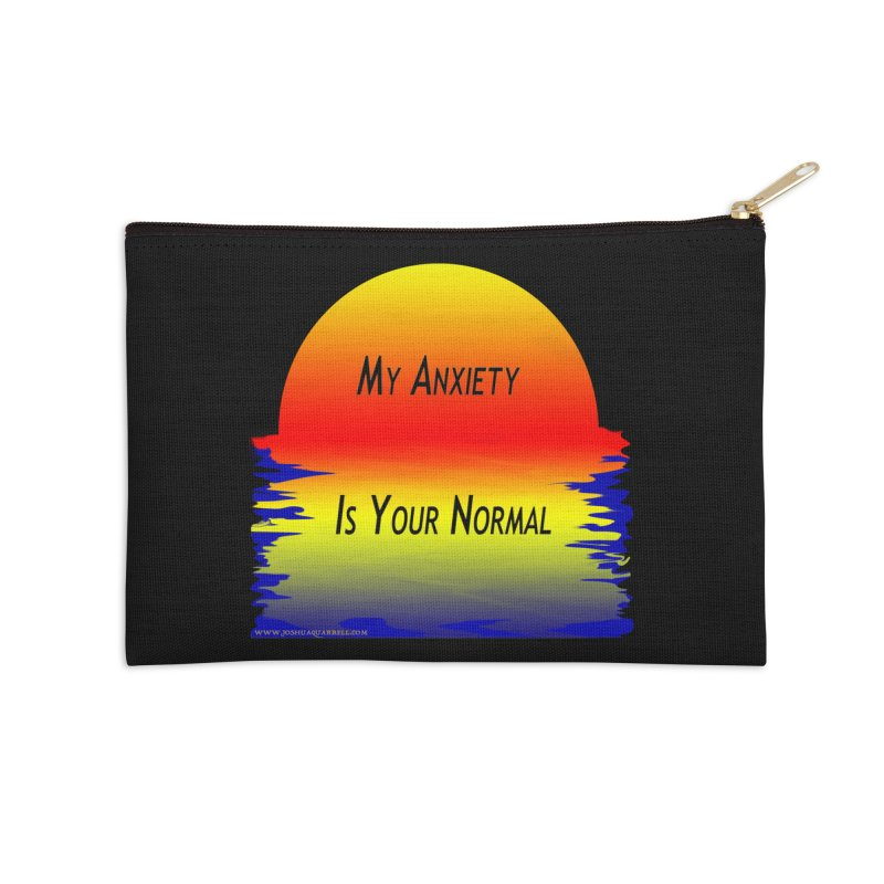 My Anxiety Is Your Normal Accessories Zip Pouch by Every Drop's An Idea's Artist Shop