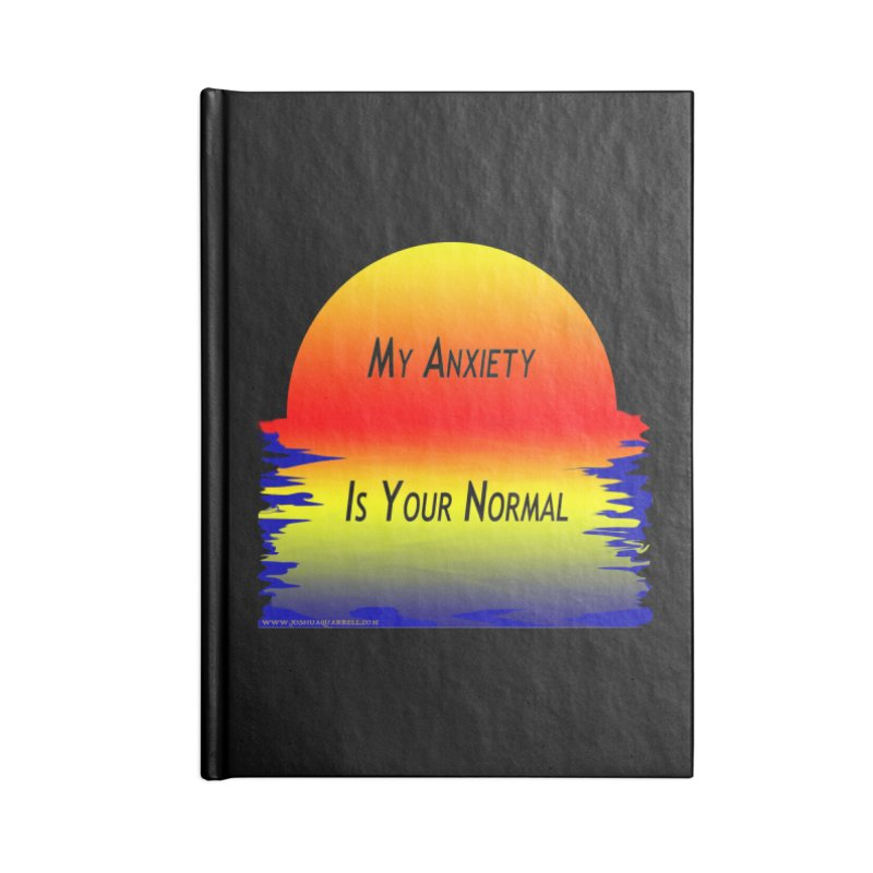 My Anxiety Is Your Normal Accessories Blank Journal Notebook by Every Drop's An Idea's Artist Shop