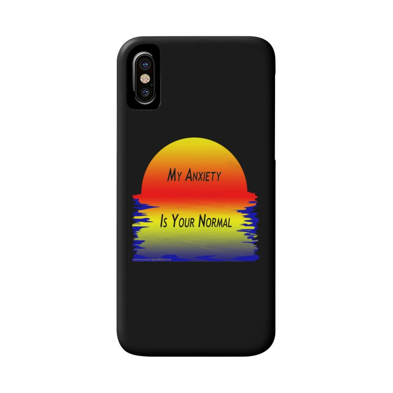 My Anxiety Is Your Normal Accessories Phone Case by Every Drop's An Idea's Artist Shop