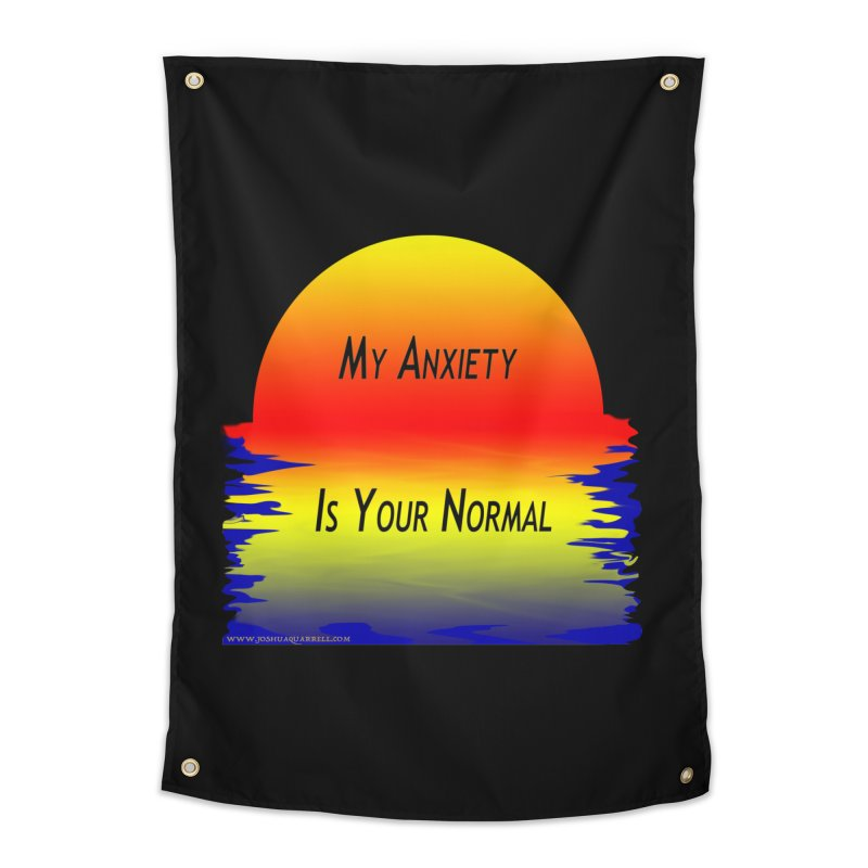 My Anxiety Is Your Normal Home Tapestry by Every Drop's An Idea's Artist Shop