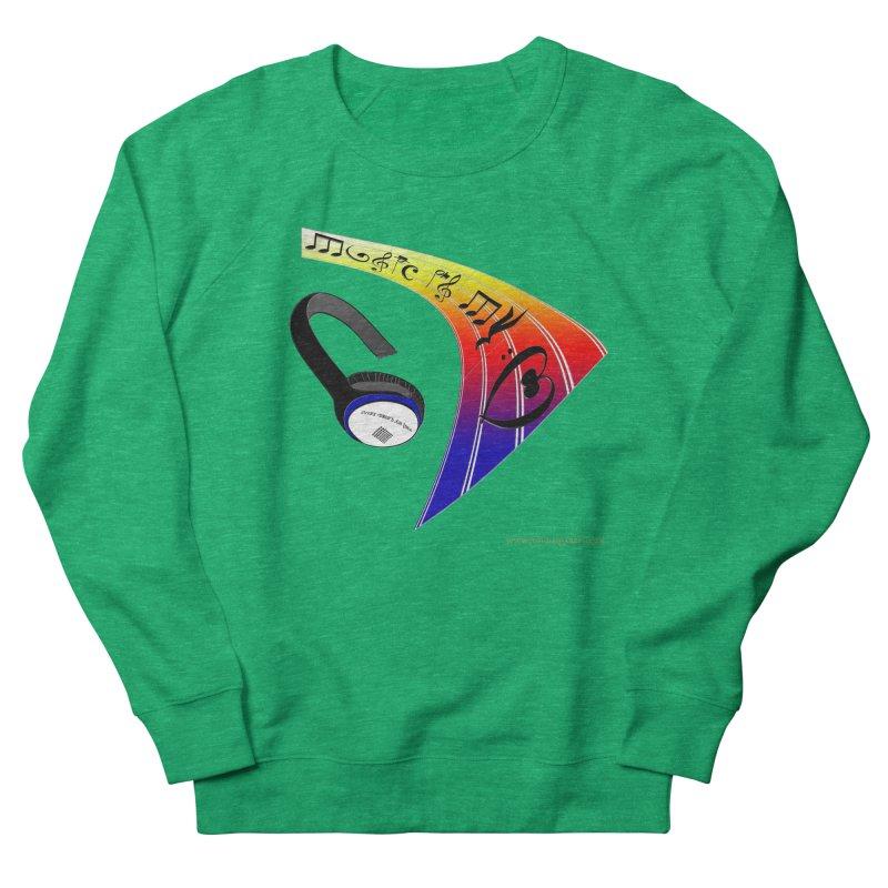 Music Is My Heart Women's Sweatshirt by Every Drop's An Idea's Artist Shop