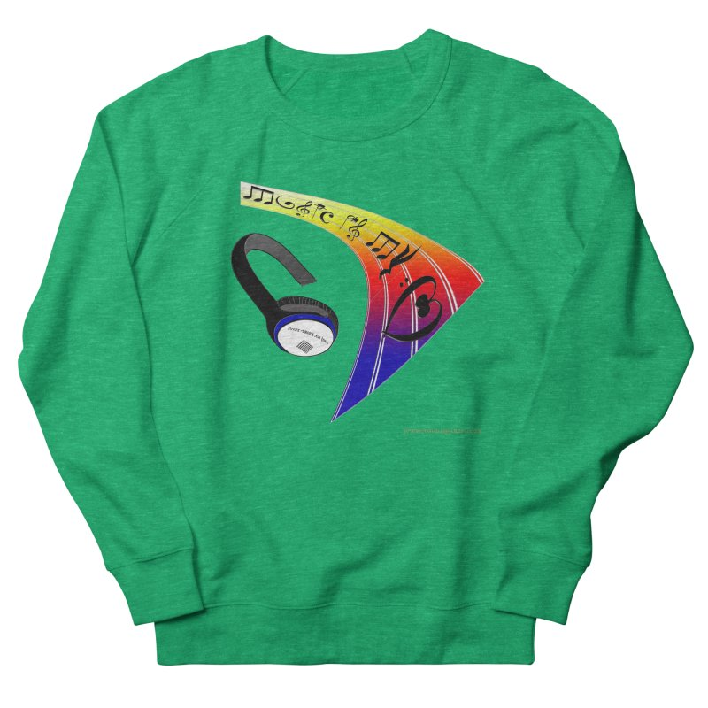 Music Is My Heart Women's Sweatshirt by Every Drop's An Idea's Artist Shop