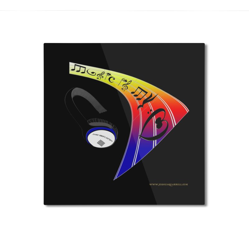 Music Is My Heart Home Mounted Aluminum Print by Every Drop's An Idea's Artist Shop